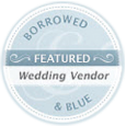 A Perfect Blend Entertainment Featured Wedding on Borrowed and Blue