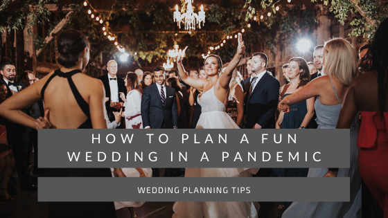 how to plan a fun wedding in a pandemic